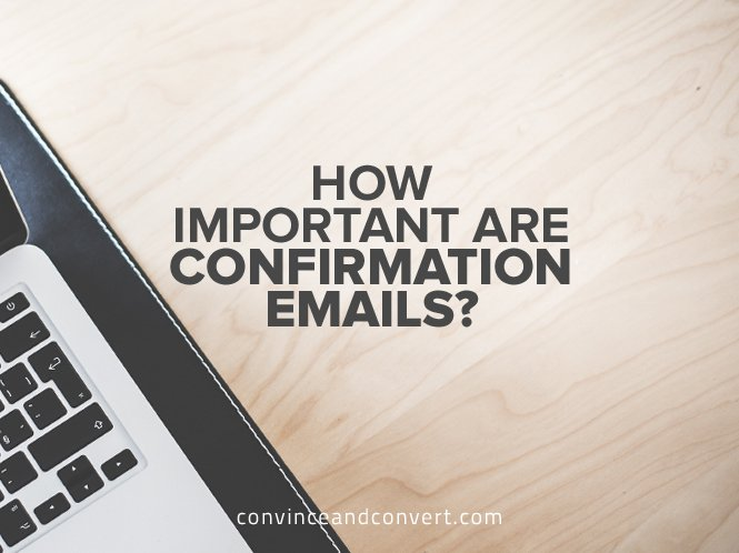 How Important Are Confirmation Emails