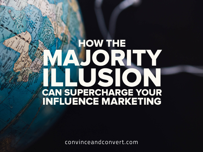 How the Majority Illusion Can Supercharge Your Influence Marketing