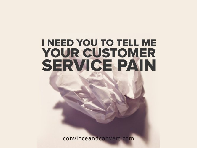 I Need You to Tell Me Your Customer Service Pain