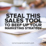 Steal This Sales Tool to Beef Up Your Marketing Strategy