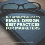 The Ultimate Guide to Email Design Best Practices for Marketers