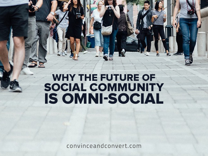 Why the Future of Social Community is Omni-Social