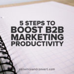 5 Steps to Boost B2B Marketing Productivity