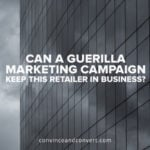 Can a Guerilla Marketing Campaign Keep This Retailer in Business