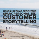 How Snapchat Geofilters Spark Personalized Customer Storytelling