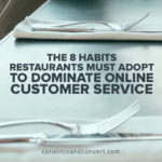 The 8 Habits Restaurants Must Adopt to Dominate Online Customer Service