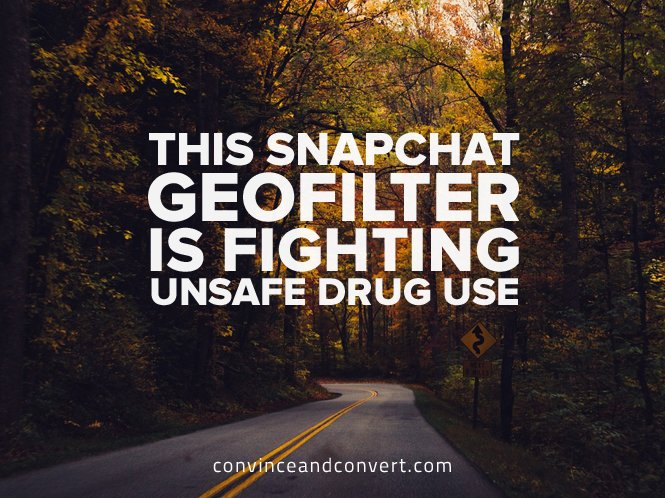 This Snapchat Geofilter Is Fighting Unsafe Drug Use