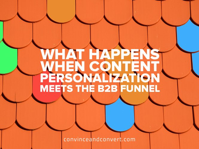 What Happens When Content Personalization Meets the B2B Funnel