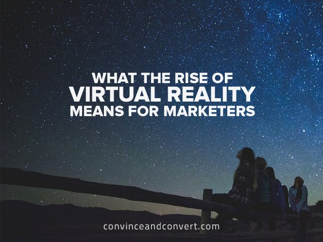 What the Rise of Virtual Reality Means for Marketers