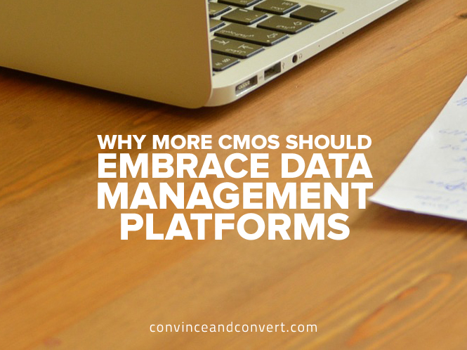 Why More CMOs Should Embrace Data Management Platforms