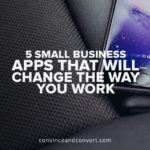 5 Small Business Apps That Will Change the Way You Work