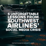 6 Unforgettable Lessons from Southwest Airlines Social Media Crisis