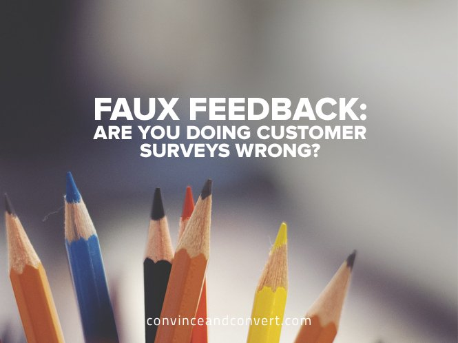 Faux Feedback – Are You Doing Customer Surveys Wrong