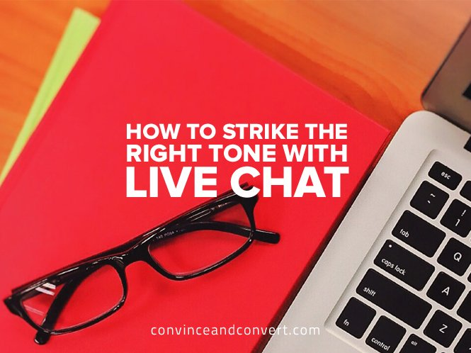 How to Strike the Right Tone With Live Chat