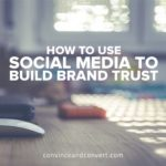 How to Use Social Media to Build Brand Trust