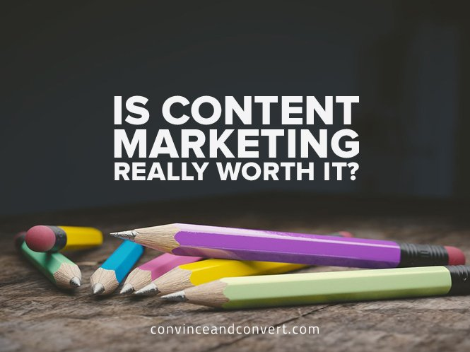 Is Content Marketing Really Worth It