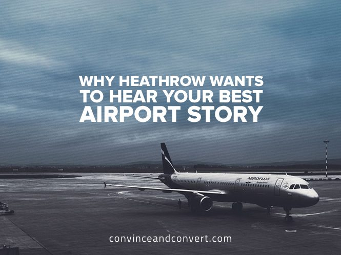 Why Heathrow Wants to Hear Your Best Airport Story