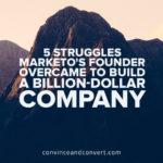 5 Struggles Marketo's Founder Overcame to Build a Billion-Dollar Company