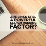 Are Links Still a Powerful Search Ranking Factor