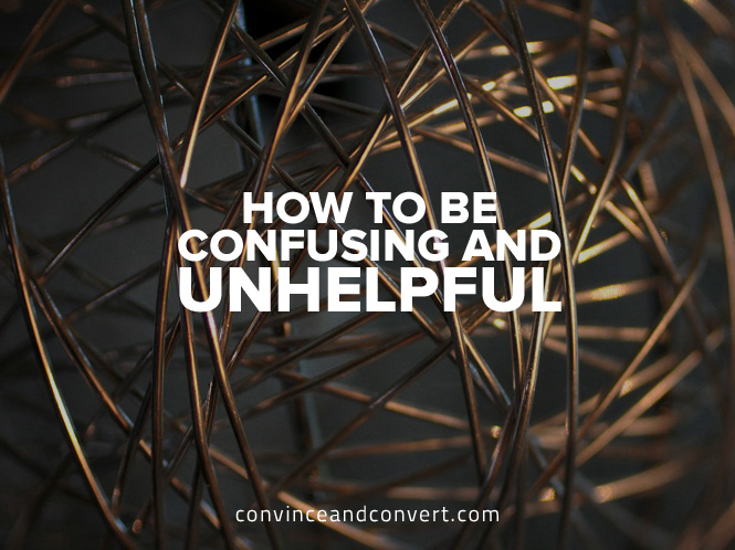 How to Be Confusing and Unhelpful