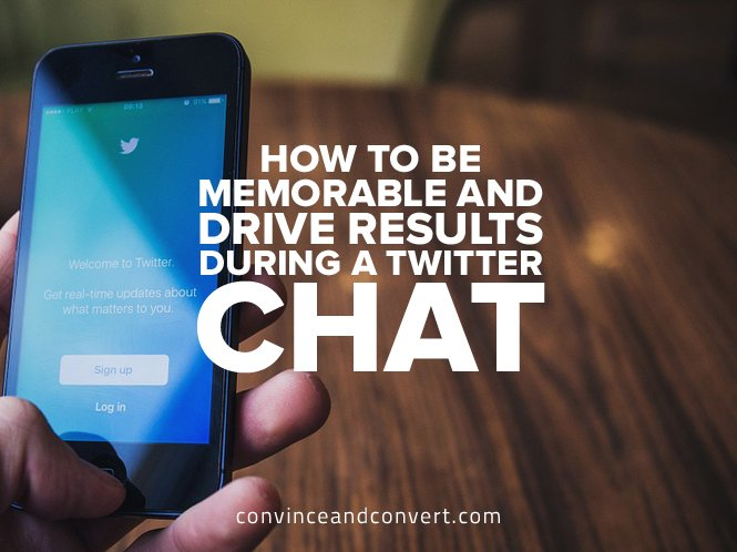 How to Be Memorable and Drive Results During a Twitter Chat