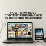 How to Improve Content Performance by Boosting Relevance