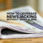 How to Leverage Newsjacking Without Being a Jerk