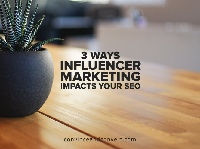 3 Ways Influencer Marketing Impacts Your SEO