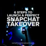 6-steps-to-launch-a-perfect-snapchat-takeover