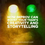how-improv-can-boost-your-teams-creativity-and-storytelling