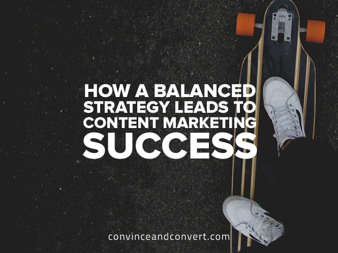 how-a-balanced-strategy-leads-to-content-marketing-success