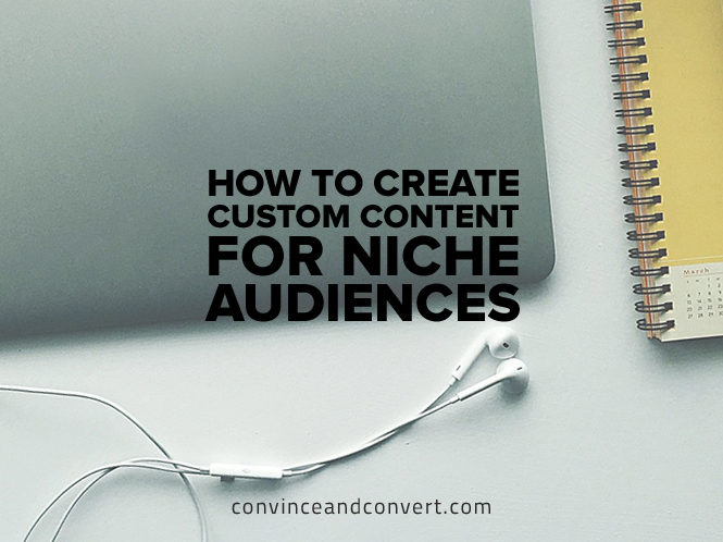 how-to-create-custom-content-for-niche-audiences