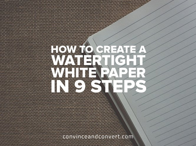 How to Create a Watertight White Paper in 9 Steps