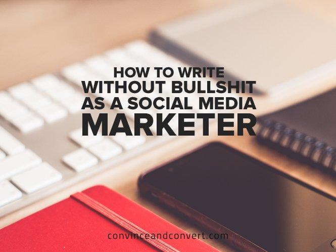 how-to-write-without-bullshit-as-a-social-media-marketer