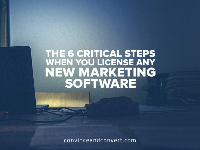the-6-critical-steps-when-you-license-any-new-marketing-software
