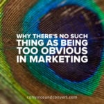 why-theres-no-such-thing-as-being-too-obvious-in-marketing