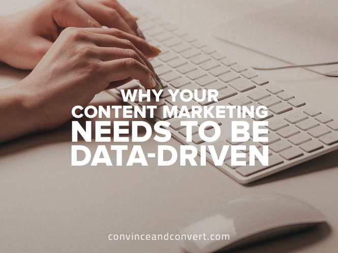 Why Your Content Marketing Needs to Be Data-Driven