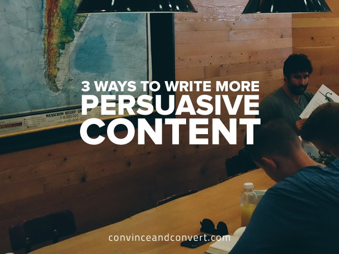 3-ways-to-write-more-persuasive-content