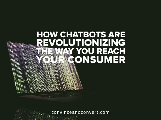 how-chatbots-are-revolutionizing-the-way-you-reach-your-consumer