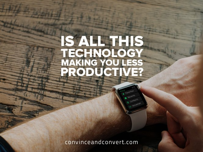 is-all-this-technology-making-you-less-productive