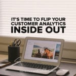 its-time-to-flip-your-customer-analytics-inside-out