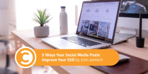 5 Ways Your Social Media Posts Improve Your SEO