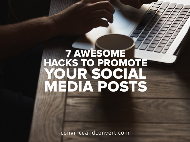 7-awesome-hacks-to-promote-your-social-media-posts