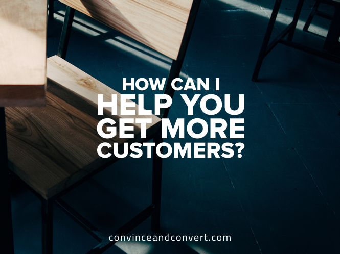 how-can-i-help-you-get-more-customers