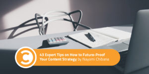 43 Expert Tips on How to Future-Proof Your Content Strategy