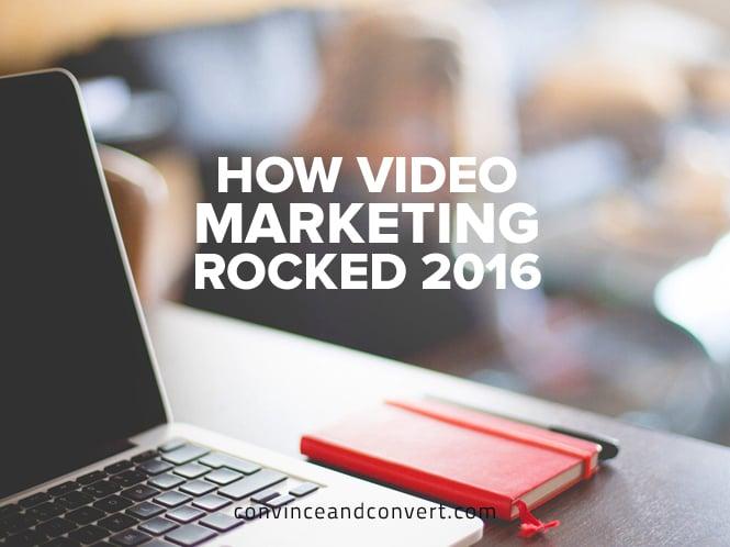 How Video Marketing Rocked 2016