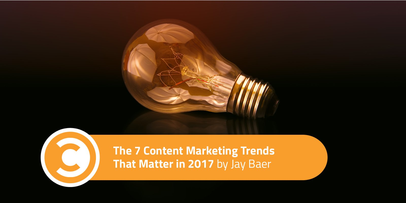 The 7 Content Marketing Trends That Matter in 2017