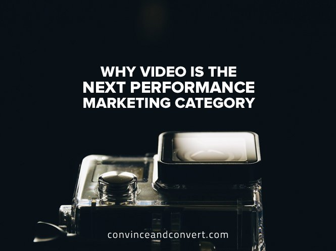 why-video-is-the-next-performance-marketing-category