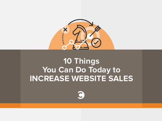 10 Things You Can Do Today to Increase Website Sales