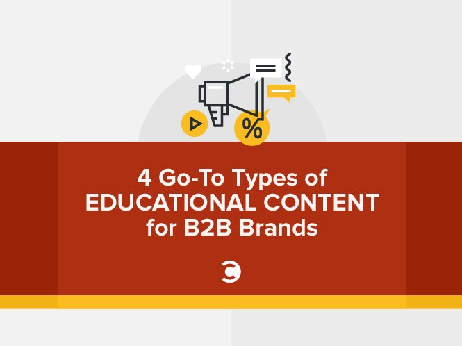 4 Go-To Types of Educational Content for B2B Brands